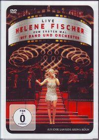 Cover Helene Fischer - Live - zum ersten Mal mit Band und Orchester [DVD]